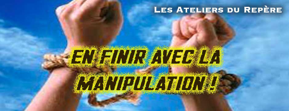 En Finir avec la Manipulation !
